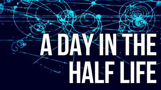 A Day In The Half Life - banner logo - video thumbnail