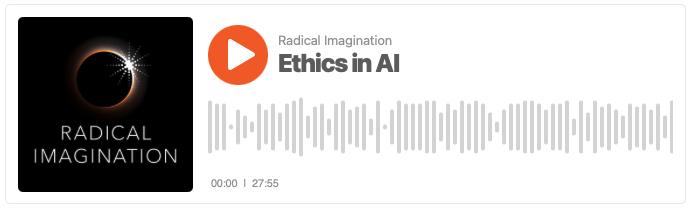 Abebe - Radical Imagination - Ethics in AI - audio link