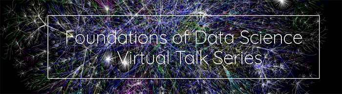 Foundations-of-Data-Science-Virtual-Talk-Series banner