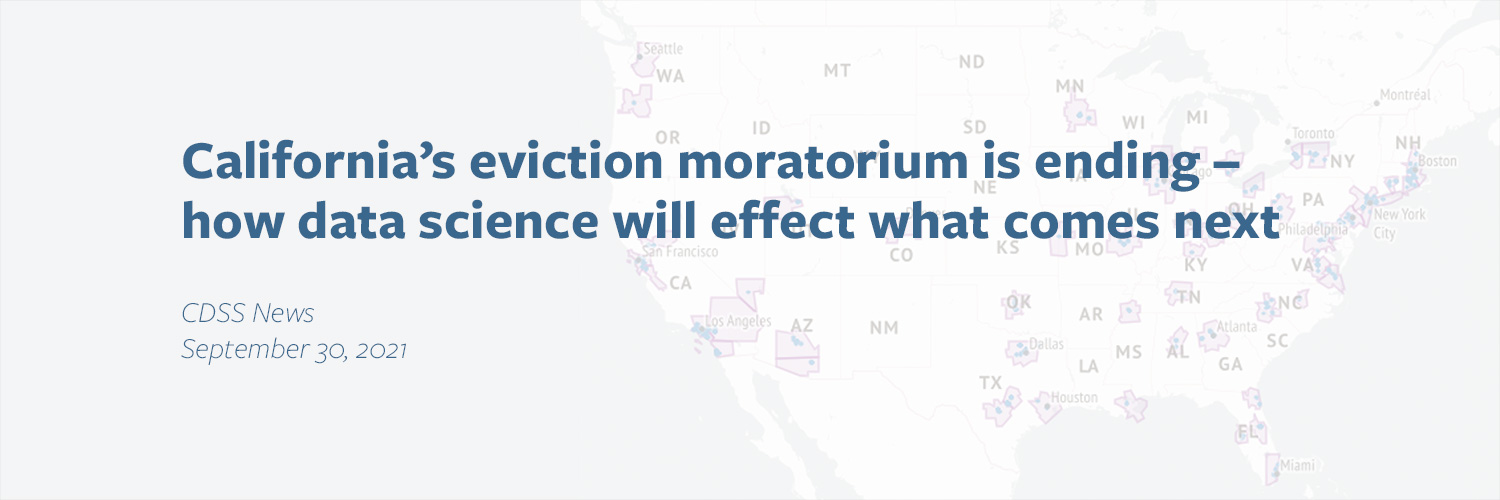 California's eviction moratorium is ending – how data science will effect what comes next —CDSS News, Sept 30, 2021