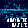A Day In The Half Life - thumbnail square